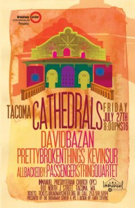 Cathedrals Tacoma: David Bazan, Pretty Broken Things, Kevin Sur (Indian Valley Line), Passenger String Quartet